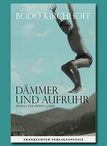 Dämmer und Aufruhr von Bodo Kirchhoff bei eBook.de