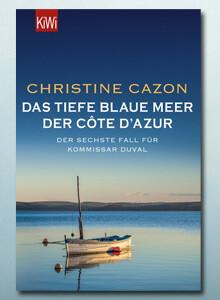 Das tiefe blaue Meer der Côte d'Azur von Christine Cazon bei eBook.de
