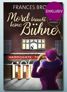 Exklusiv bei eBook.de: Mord braucht keine Bühne von Frances Brody