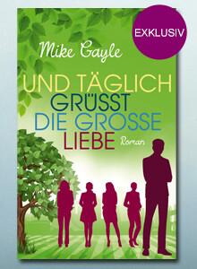 Exklusiv bei eBook.de: Und täglich grüßt die große Liebe von Mike Gayle