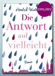 Exklusiv bei eBook.de: Die Antwort auf vielleicht von Hendrik Winter