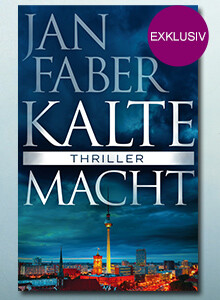 Exklusiv bei eBook.de: Kalte Macht - ein Thriller von Jan Faber