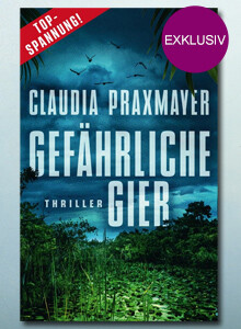 Exklusiv bei eBook.de: Gefährliche Gier von Claudia Praxmayer