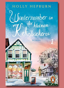 Winterzauber in der kleinen Keksbäckerei von Holly Hepburn bei eBook.de
