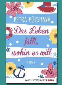 Petra Hülsmann. Das Leben fällt wohin es will
