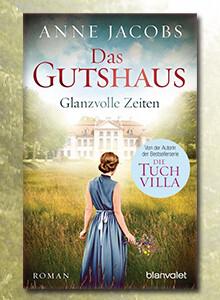 Anne Jacobs Das Gutshaus - Glanzvolle Zeiten bei eBook.de