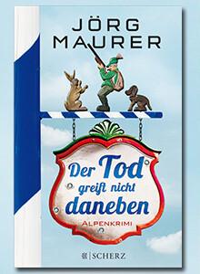 Der Tod greift nicht daneben von Jörg Maurer bei eBook.de
