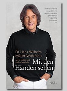 Mit den Händen sehen von  Dr. Hans-Wilhelm Müller-Wohlfahrt bei eBook.de
