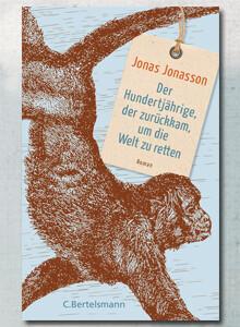Jonas Jonasson: Der Hundertjährige, der zurückkam