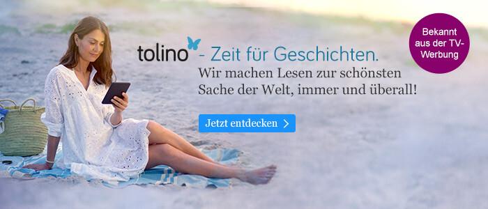 tolino - Zeit für Geschichten: Mit tolino wird Lesen zur schönsten Sache der Welt